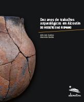 Dez anos de trabalhos arqueológicos em Alcoutim